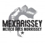 """Viva Morrissey"" a celebration of Mexico's love for Morrissey and The Smiths"