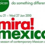 Mira! Mexico at the Barbican: 21-27 January 2010
